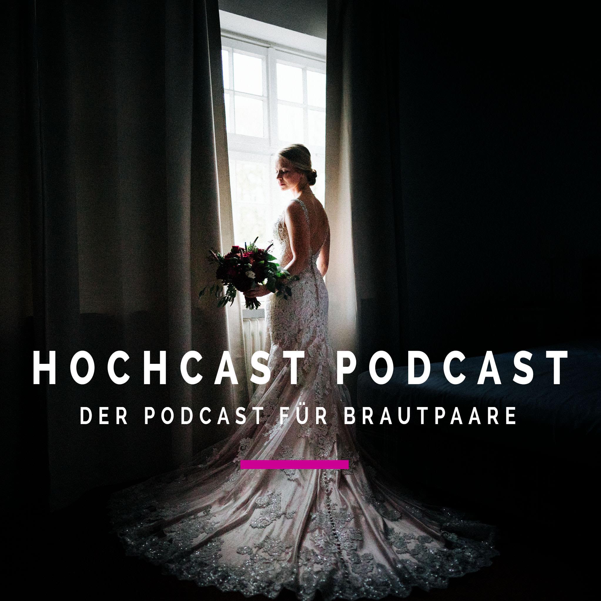 Hochcast Podcast - Der Podcast für Brautpaare